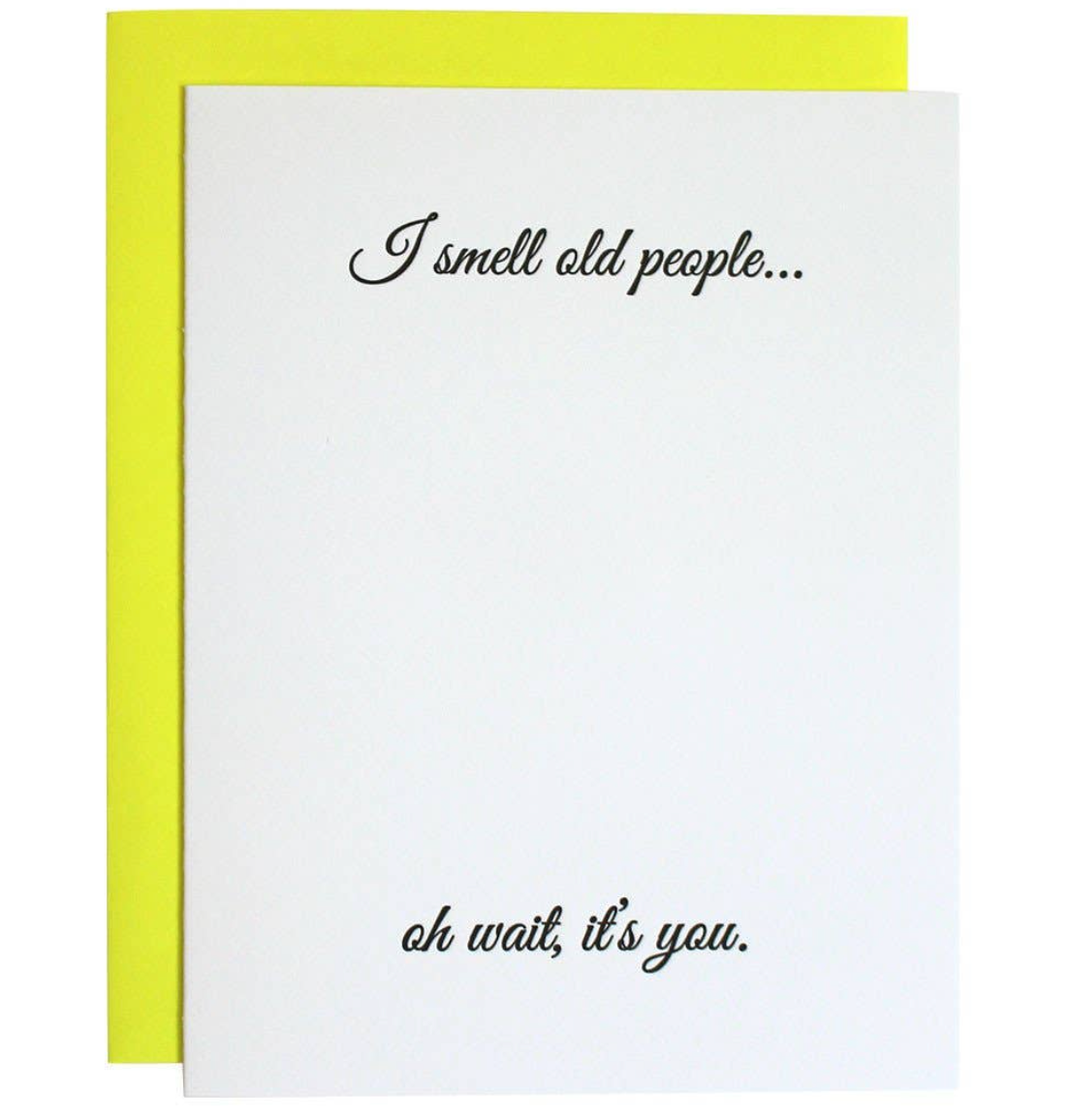 """I Smell Old People..."" Card"