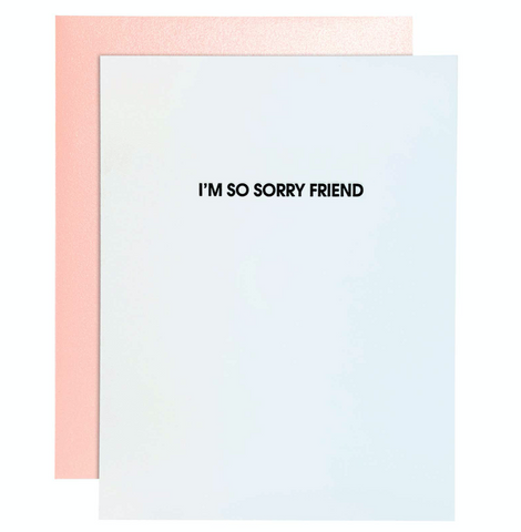 """I'm So Sorry Friend"" Card"