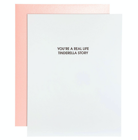 """You're a Real Life Tinderella Story"" Card"