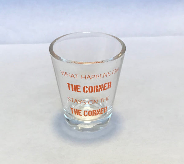 """What Happens on the Corner..."" Shot Glass"