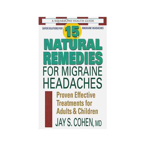 15 Natural Remedies for Migraine Headaches Proven Effective Treatments for Adults & Children