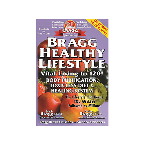 Bragg Healthy Lifestyle Vital Living to 120! Body Purification, Toxicless Diet & Healing System