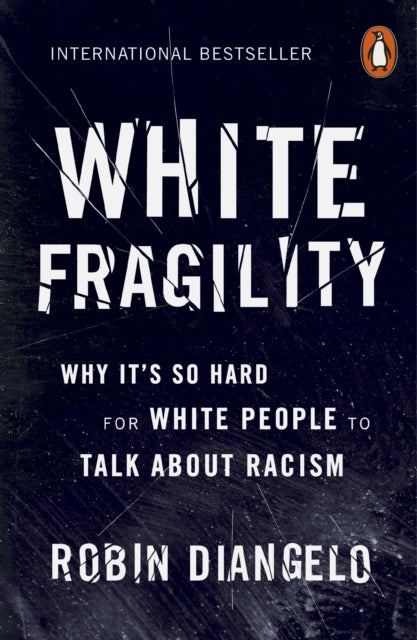 White Fragility : Why It's So Hard for White People to Talk About Racism-9780141990569
