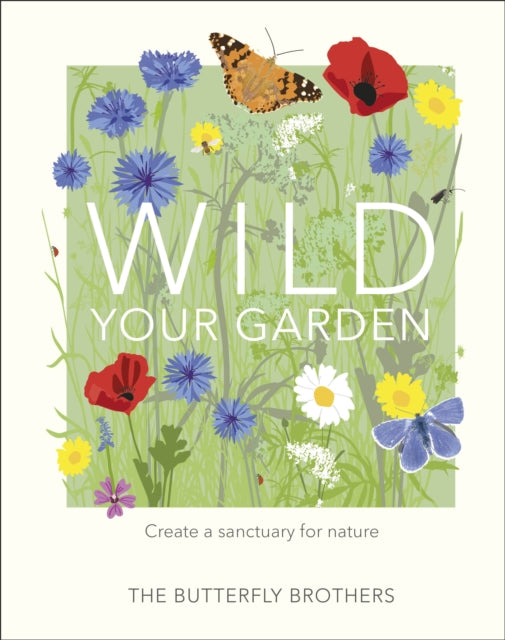 Wild Your Garden : Create a sanctuary for nature-9780241435816