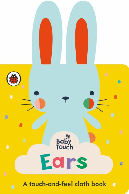Baby Touch: Ears : A touch-and-feel cloth book-9780241439357