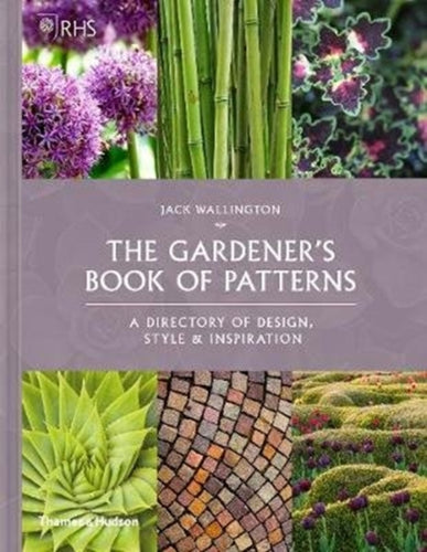 RHS The Gardener's Book of Patterns : A Directory of Design, Style and Inspiration-9780500023273