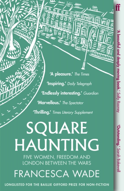 Square Haunting : Five Women, Freedom and London Between the Wars-9780571330669