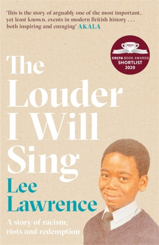 The Louder I Will Sing : A story of racism, riots and redemption-9780751581034