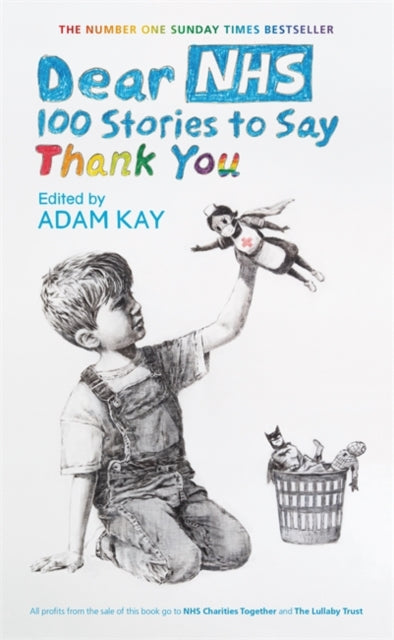 Dear NHS : 100 Stories to Say Thank You, Edited by Adam Kay-9781398701182