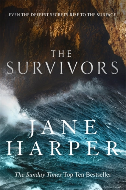 The Survivors : Secrets. Guilt. A treacherous sea. The powerful new crime thriller from Sunday Times bestselling author Jane Harper-9781408711989