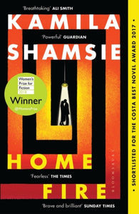 Home Fire : WINNER OF THE WOMEN'S PRIZE FOR FICTION 2018-9781408886793