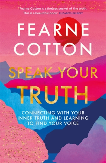 Speak Your Truth : Connecting with your inner truth and learning to find your voice-9781409183174