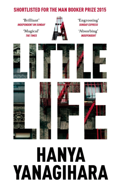 A Little Life : Shortlisted for the Man Booker Prize 2015-9781447294832