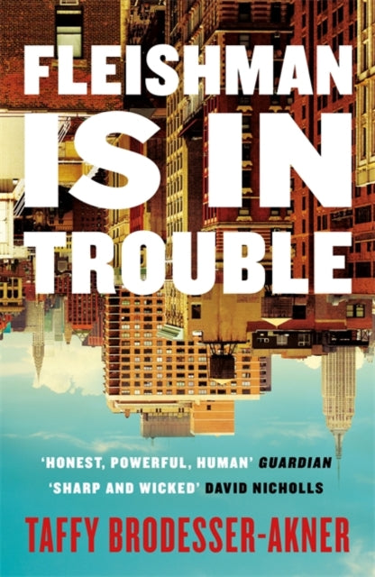 Fleishman Is in Trouble : Longlisted for the Women's Prize for Fiction 2020-9781472267078