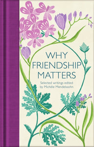 Why Friendship Matters : Selected Writings-9781529032659