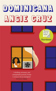 Dominicana : SHORTLISTED FOR THE WOMEN'S PRIZE FOR FICTION 2020-9781529304879