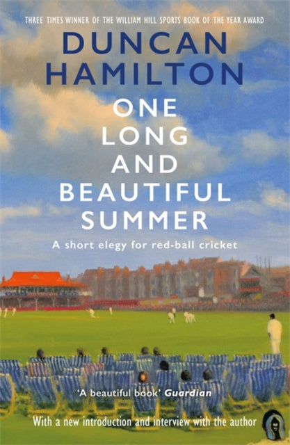 One Long and Beautiful Summer : A Short Elegy For Red-Ball Cricket-9781529408393