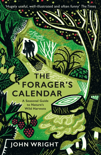The Forager's Calendar : A Seasonal Guide to Nature's Wild Harvests-9781781256220