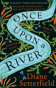 Once Upon a River : The Sunday Times bestseller-9781784163631