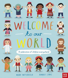 Welcome to Our World: A Celebration of Children Everywhere!-9781788007122
