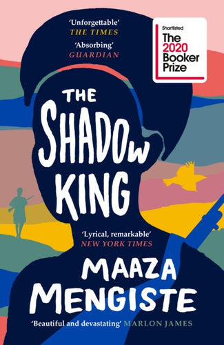 The Shadow King : SHORTLISTED FOR THE BOOKER PRIZE 2020-9781838851170