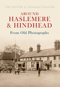Around Haslemere & Hindhead From Old Photographs-9781848683129
