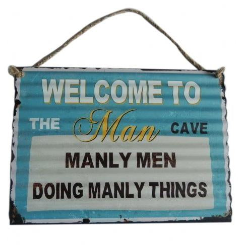 Mancave Manly Men doing manly things Metal Sign