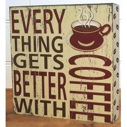 Coffee - Everything gets better with Coffee Sign Valuezy Australia