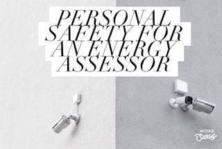 Top Personal Safety Tips & Good H&S Practices For An Energy Assessor