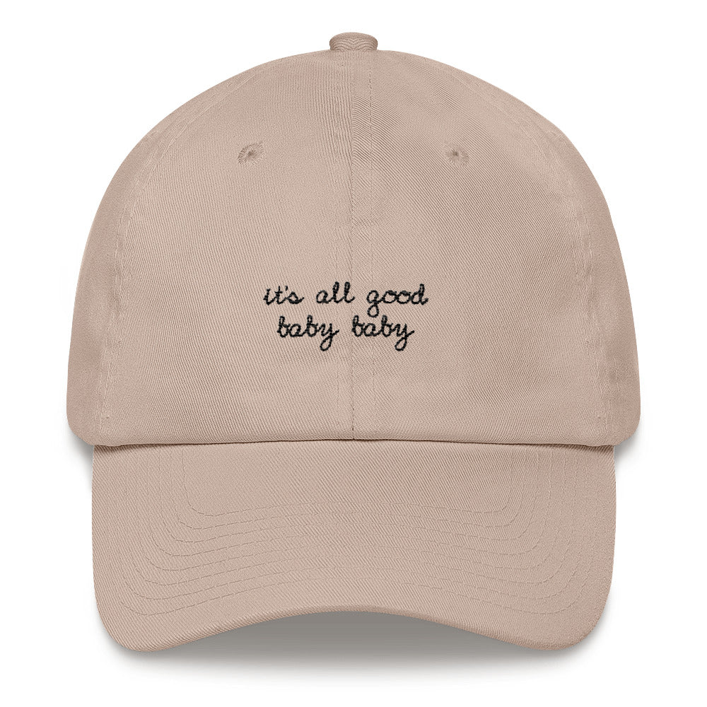 """IT'S ALL GOOD BABY BABY"" EMBROIDERED CAP"