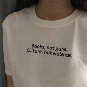 """BOOKS NOT GUNS CULTURE NOT VIOLENCE"" TEE"