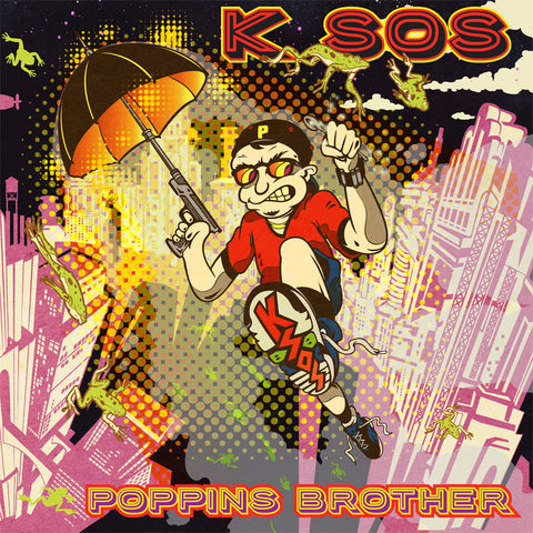 K Sos - Poppin's Brother