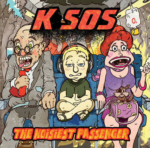 K Sos Presents...The Noisiest Passenger