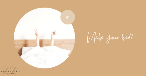 Kate & Kris Boutique Blog | Daily Intentions - Start Your Day Right and Make Your Bed