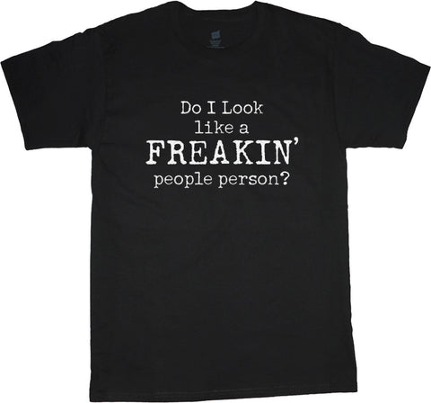 Freaking People Person Funny Big and Tall Tshirt