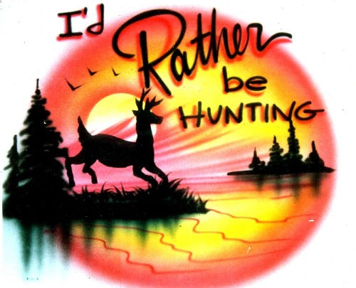 022 I'd rather be Hunting