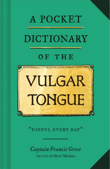 A Pocket Dictionary of the Vulgar Tongue Book