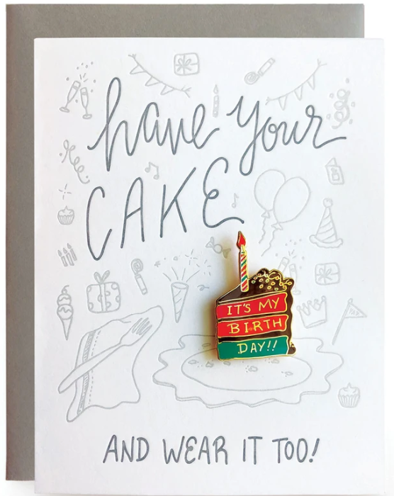 Have Your Cake Birthday Card with Pin