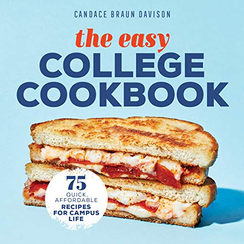 The Easy College Cookbook: 75 Quick, Affordable Recipes for Campus Life