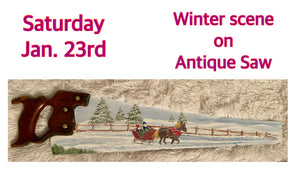 Winter scene on Antique Saw - Jan. 23rd, 12pm-2:30pm
