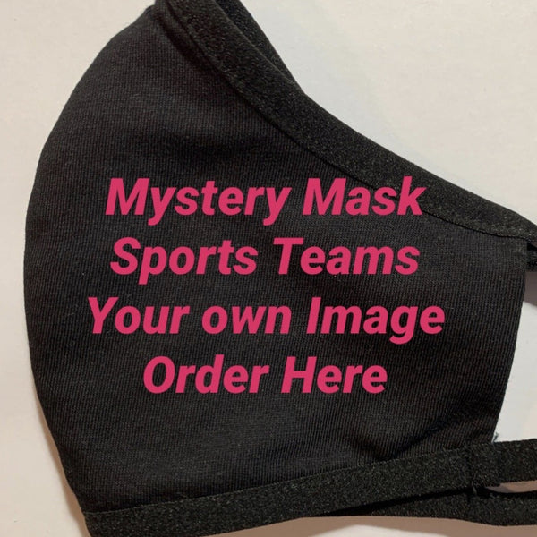 Mystery Mask Order your choice of image or favorite sports teams