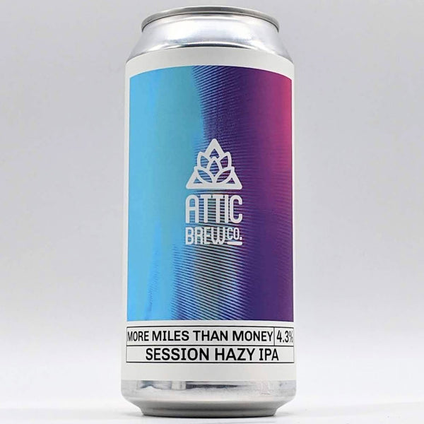 Attic - More Miles Than Money - Session IPA - 4.3% ABV - 440ml Can