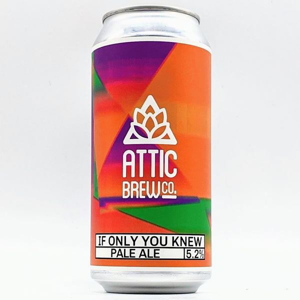 Attic - If Only You Knew - 5.2% ABV - 440ml Can