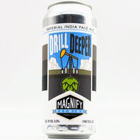 Magnify - Drill Deeper - 9% DIPA - 473ml Can