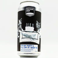 Pressure Drop - It's My Party & I'll Cry If I Want To - 10% Maple Coconut & Chocolate Imperial Granola Stout - 440ml Can