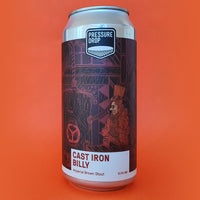 Pressure Drop - Cast Iron Billy - 10.5% Imperial Brown Ale - 440ml Can