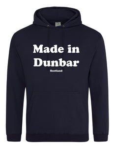 Made in Dunbar Hoodie adults or kids