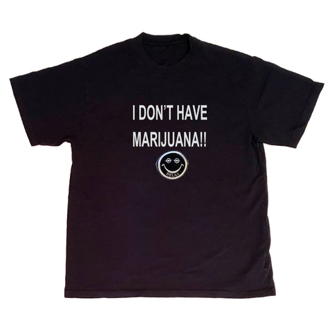 "A Love Movement | 420 Special ""I DON'T HAVE MARIJUANA!!"" T-shirts"