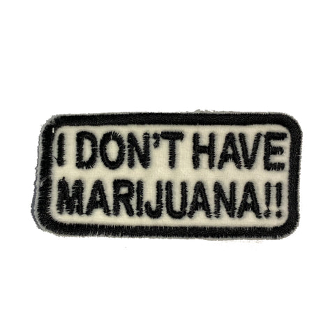 I DON'T HAVE MARIJUANA!! Patch - A LOVE MOVEMENT