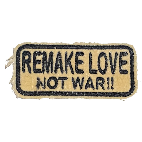 A Love Movement | REMAKE LOVE NOT WAR !! Embroidered Patch